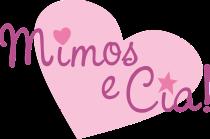 Mimos e Cia!